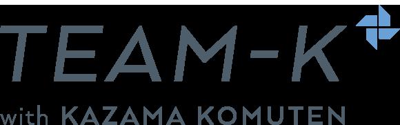TEAM-K with KAZAMA KOMOUTEN